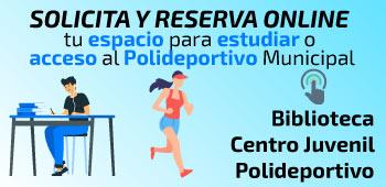 Solicita y reserva online tu espacio para estudiar o el acceso al Polideportivo Municipal
